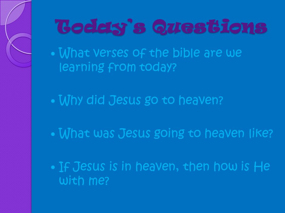 Today's Questions What verses of the bible are we learning from today.