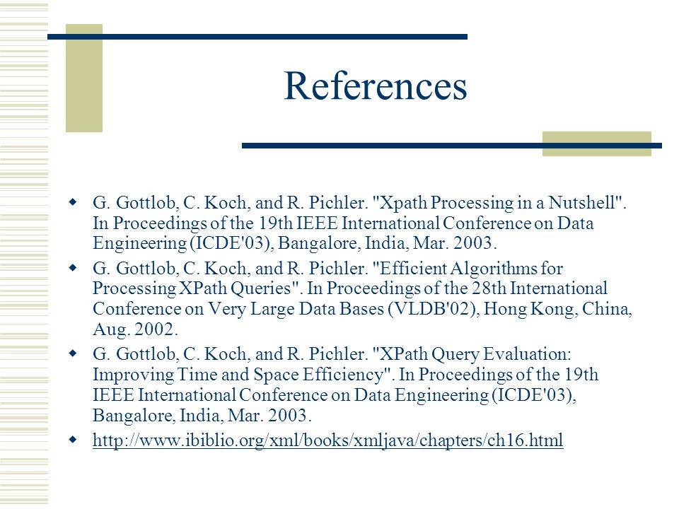 References  G. Gottlob, C. Koch, and R. Pichler.