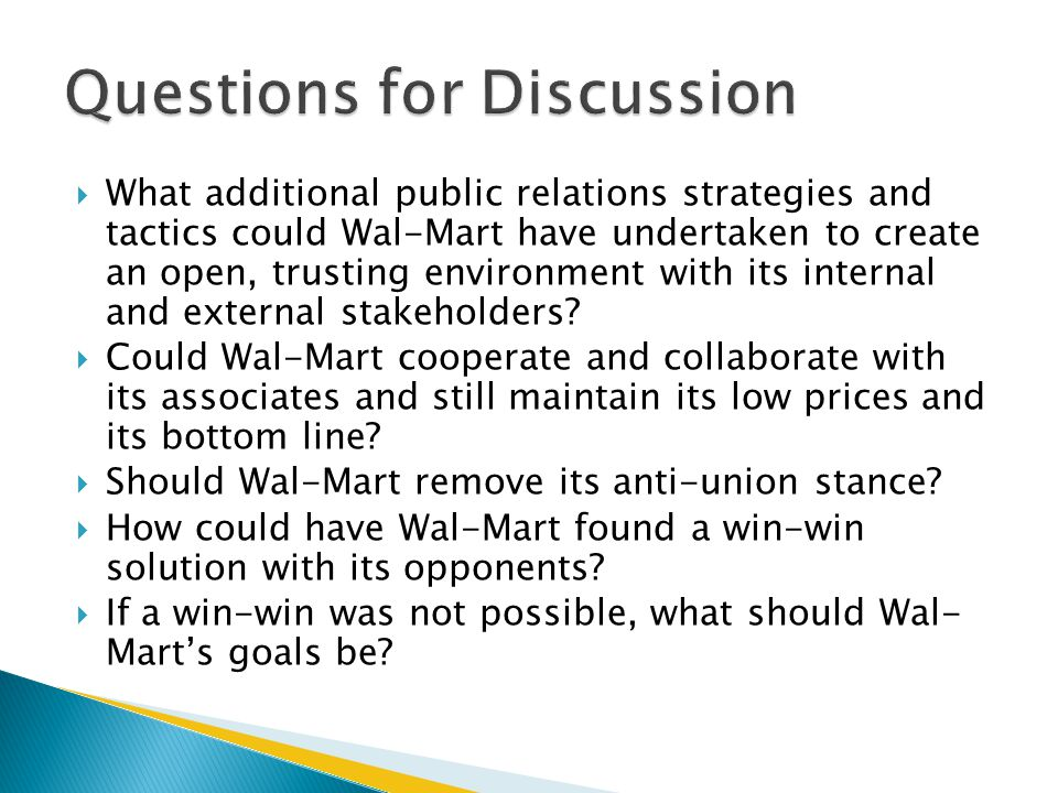  What additional public relations strategies and tactics could Wal-Mart have undertaken to create an open, trusting environment with its internal and external stakeholders.
