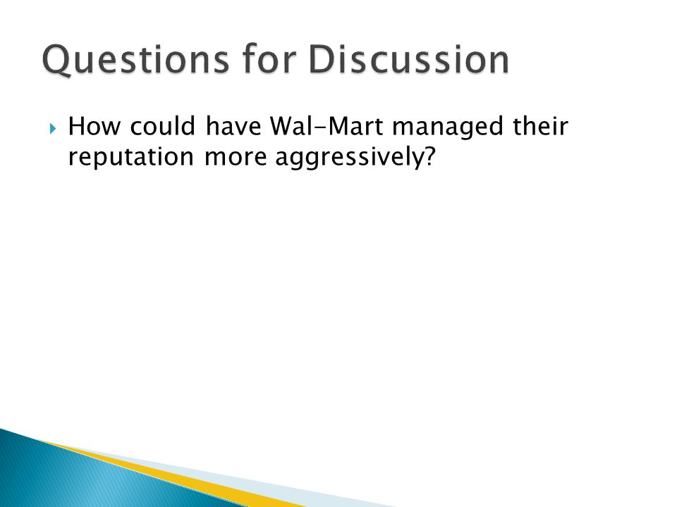  How could have Wal-Mart managed their reputation more aggressively?