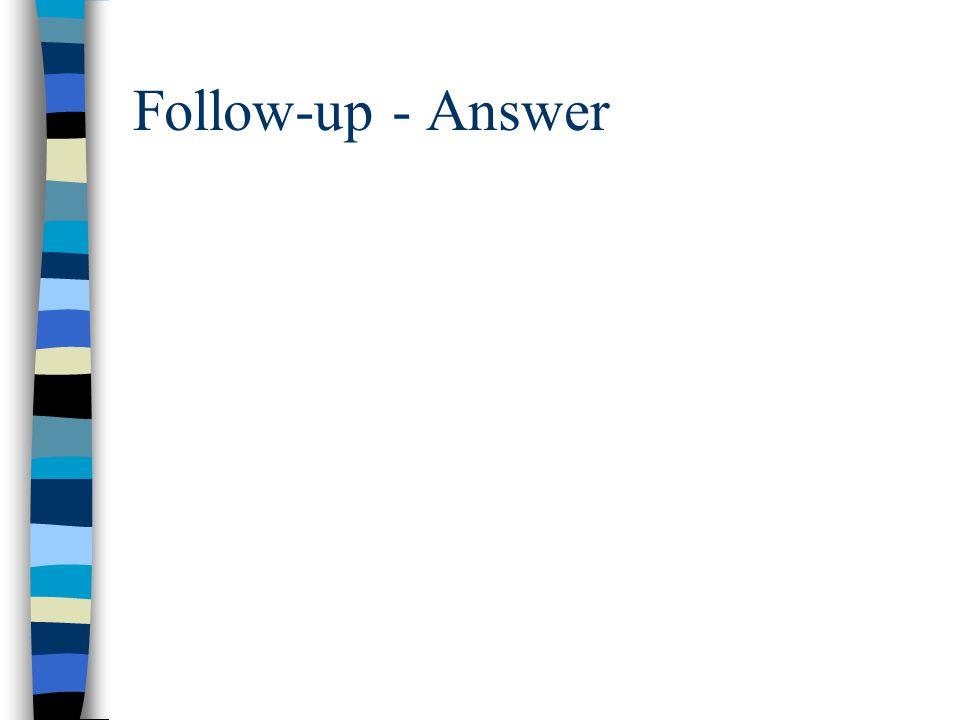 Follow-up - Answer