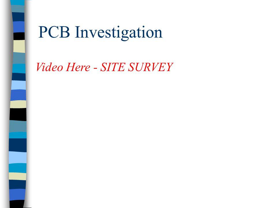 PCB Investigation Video Here - SITE SURVEY