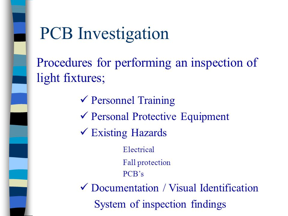 PCB Investigation Procedures for performing an inspection of light fixtures; Personnel Training Personal Protective Equipment Existing Hazards Electri
