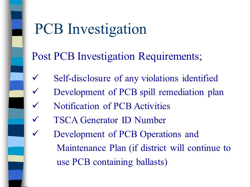 PCB Investigation Post PCB Investigation Requirements; Self-disclosure of any violations identified Development of PCB spill remediation plan Notifica