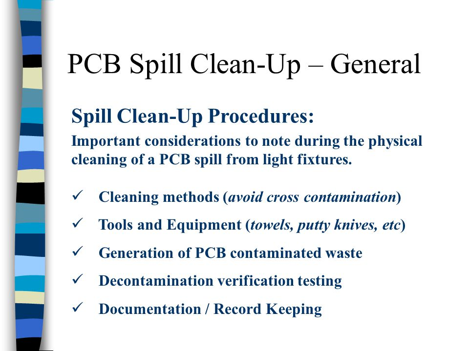 PCB Spill Clean-Up – General Spill Clean-Up Procedures: Important considerations to note during the physical cleaning of a PCB spill from light fixtur