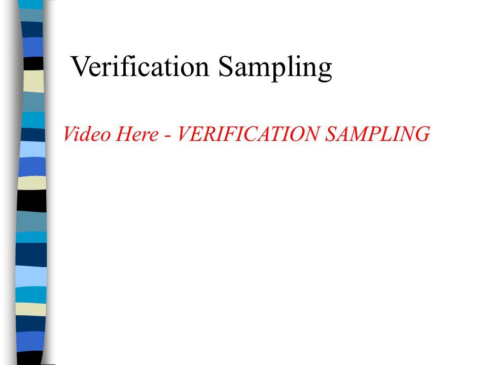 Verification Sampling Video Here - VERIFICATION SAMPLING