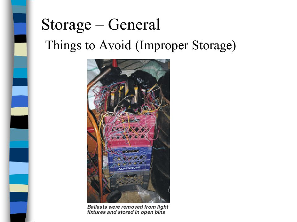 Storage – General Things to Avoid (Improper Storage)
