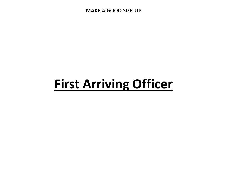 First Arriving Officer MAKE A GOOD SIZE-UP