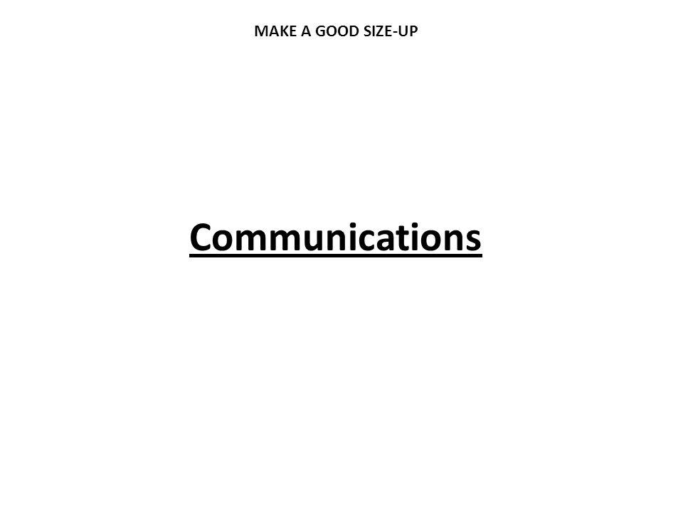 Communications MAKE A GOOD SIZE-UP
