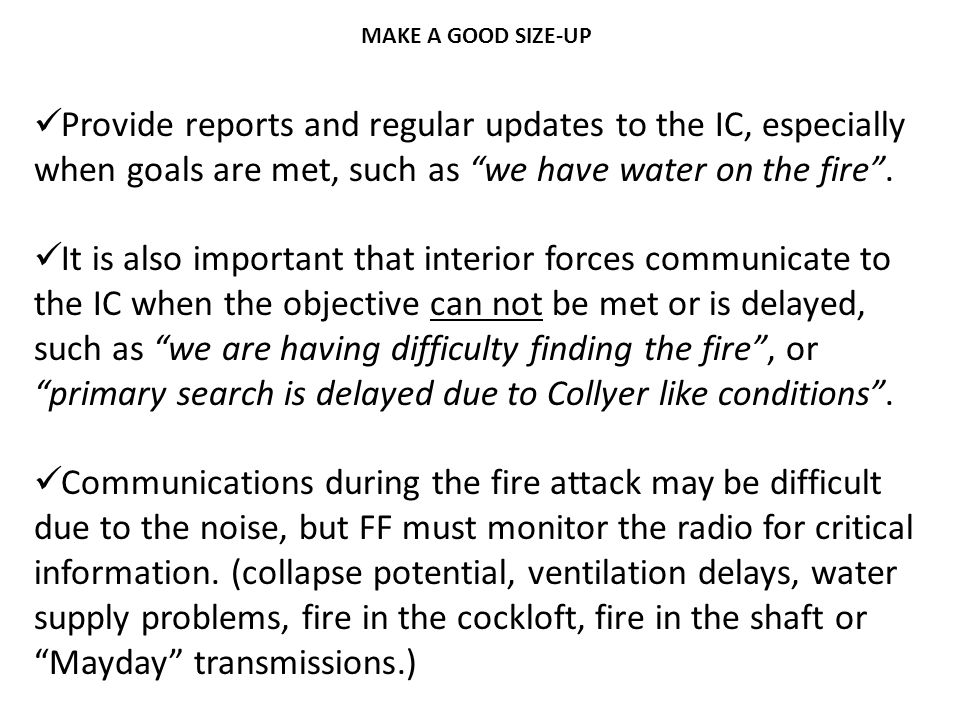 """Provide reports and regular updates to the IC, especially when goals are met, such as """"we have water on the fire"""". It is also important that interior"""