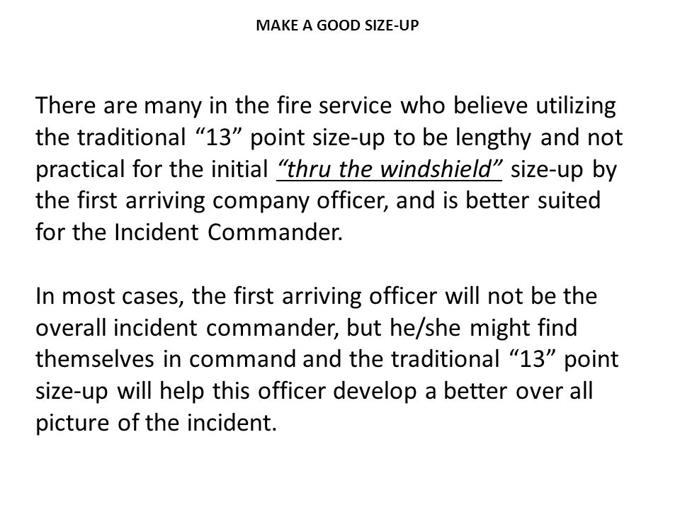 """There are many in the fire service who believe utilizing the traditional """"13"""" point size-up to be lengthy and not practical for the initial """"thru the"""