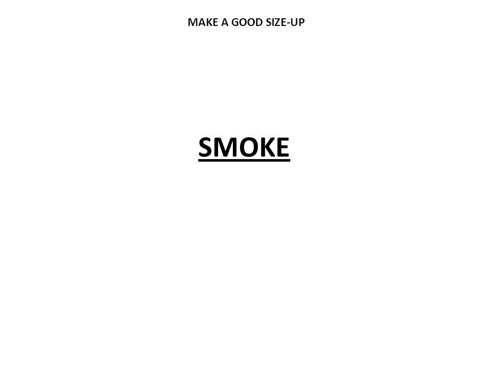 SMOKE MAKE A GOOD SIZE-UP