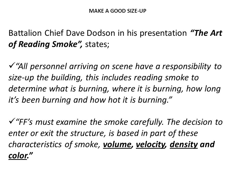 """Battalion Chief Dave Dodson in his presentation """"The Art of Reading Smoke"""", states; """"All personnel arriving on scene have a responsibility to size-up"""