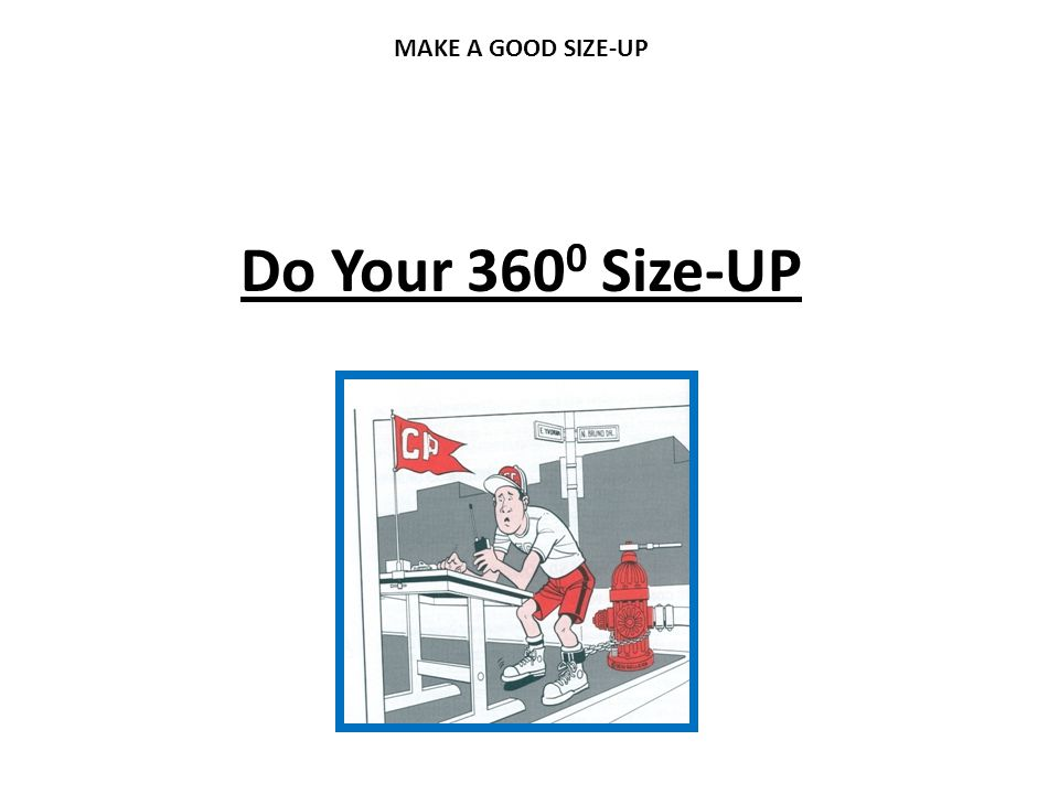 Do Your 360 0 Size-UP MAKE A GOOD SIZE-UP
