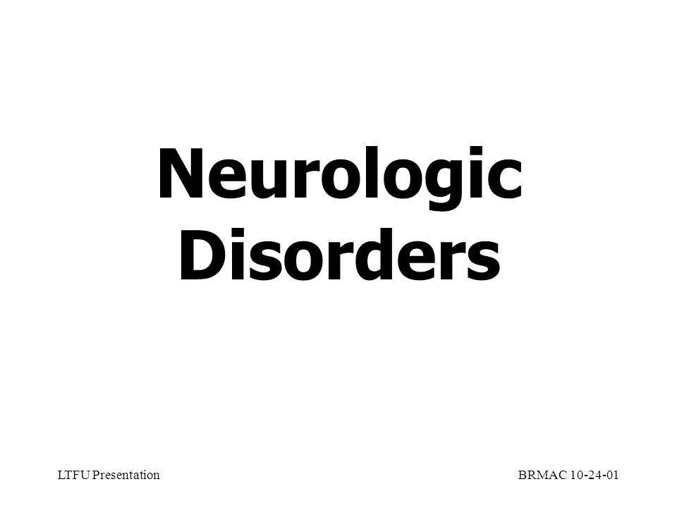LTFU PresentationBRMAC 10-24-01 Neurologic Disorders