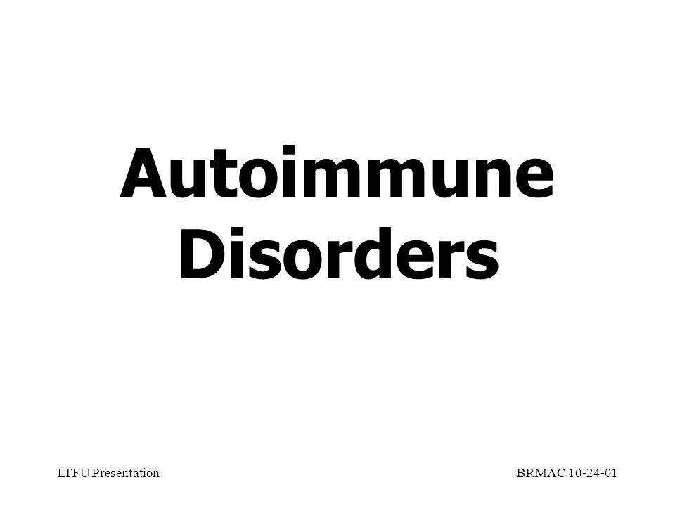 LTFU PresentationBRMAC 10-24-01 Autoimmune Disorders