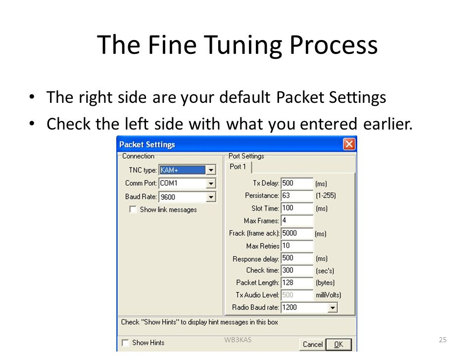 The Fine Tuning Process The right side are your default Packet Settings Check the left side with what you entered earlier. 25WB3KAS