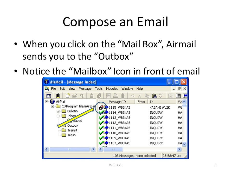 "Compose an Email When you click on the ""Mail Box"", Airmail sends you to the ""Outbox"" Notice the ""Mailbox"" Icon in front of email 35WB3KAS"