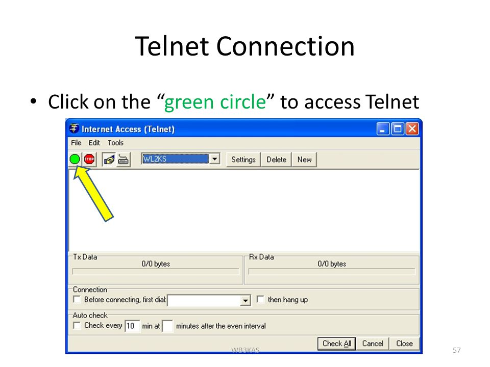 Telnet Connection Click on the green circle to access Telnet 57WB3KAS