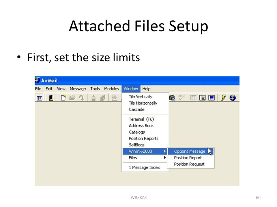 Attached Files Setup First, set the size limits WB3KAS60