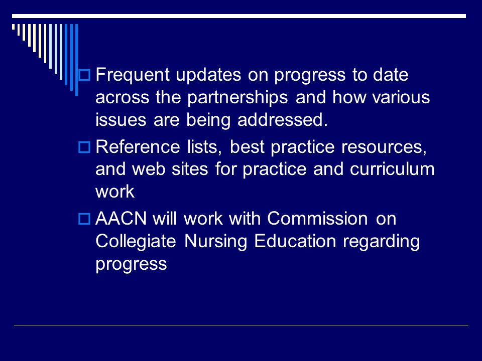  Frequent updates on progress to date across the partnerships and how various issues are being addressed.  Reference lists, best practice resources,