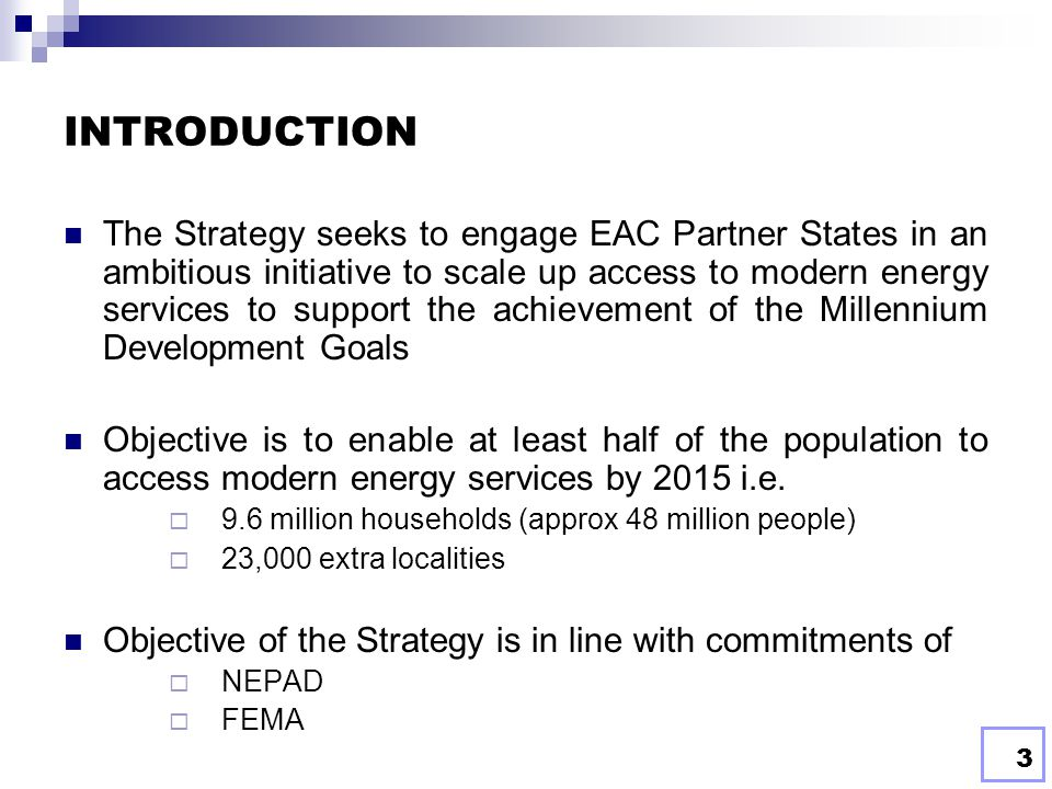 2 OUTLINE EAC Regional Strategy for Scaling Up Access to Modern Energy Services  INTRODUCTION  TARGETS OF THE STRATEGY  IMPLEMENTATION FRAMEWORK 