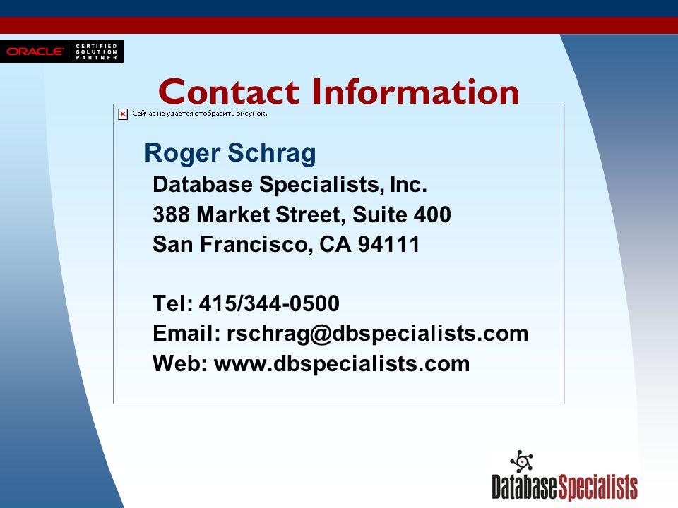 53 Contact Information Roger Schrag Database Specialists, Inc. 388 Market Street, Suite 400 San Francisco, CA 94111 Tel: 415/344-0500 Email: rschrag@d