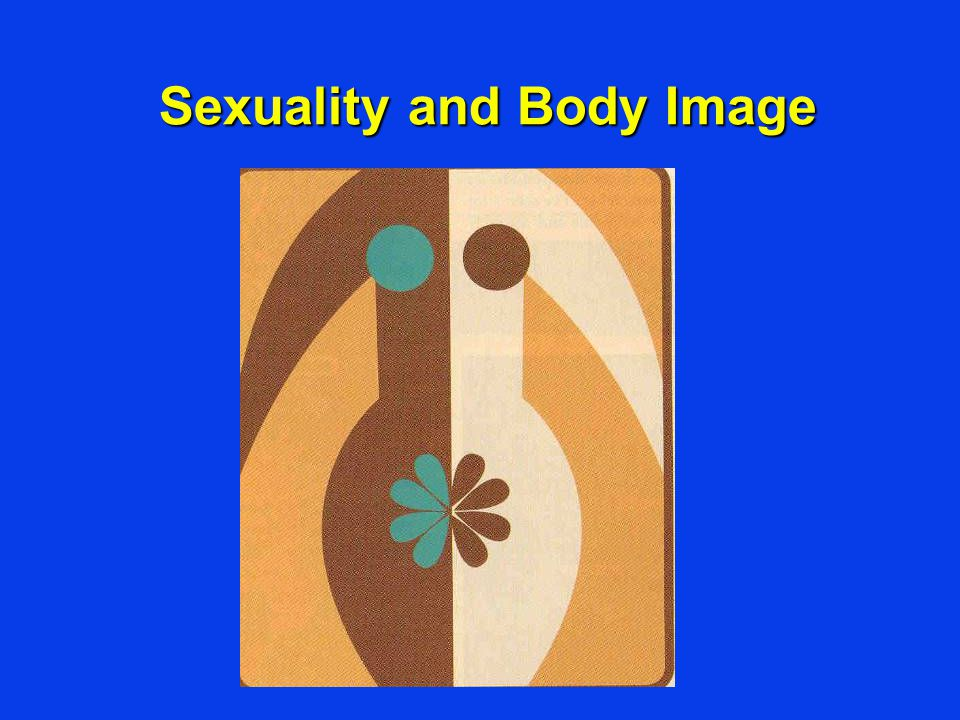 Sexuality and Body Image