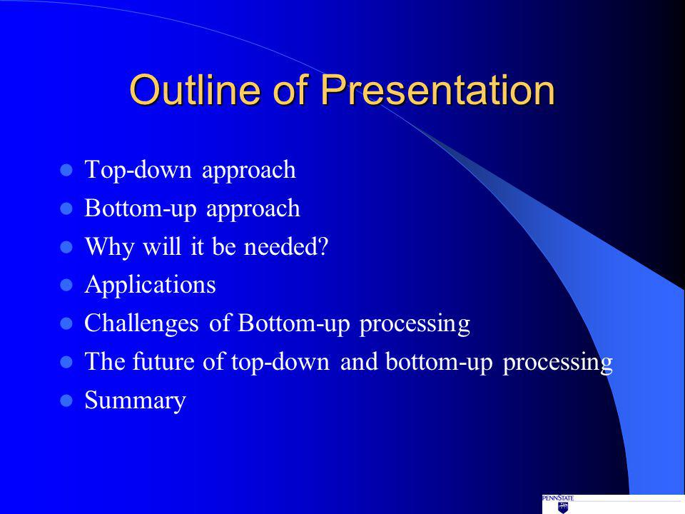 Conclusion Top-down processing has been and will be the dominant process in semiconductor manufacturing.