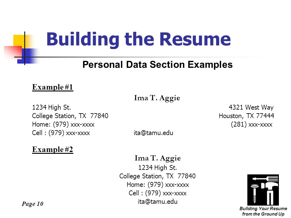 Page 10 Building Your Resume from the Ground Up Personal Data Section Examples Example #1 Ima T.