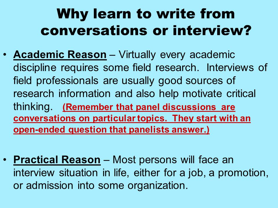 Why learn to write from conversations or interview.