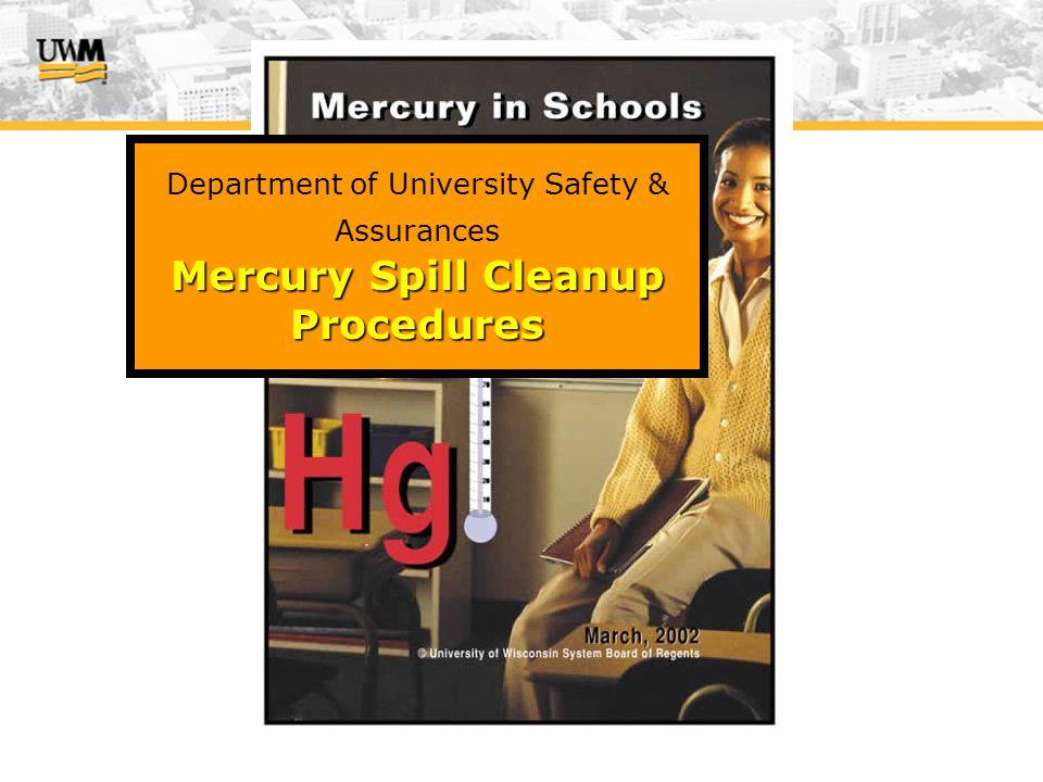 Mercury Spill Cleanup Procedures Department of University Safety & Assurances Mercury Spill Cleanup Procedures