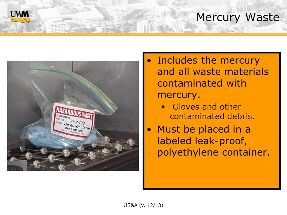 US&A (v.12/13) Includes the mercury and all waste materials contaminated with mercury.