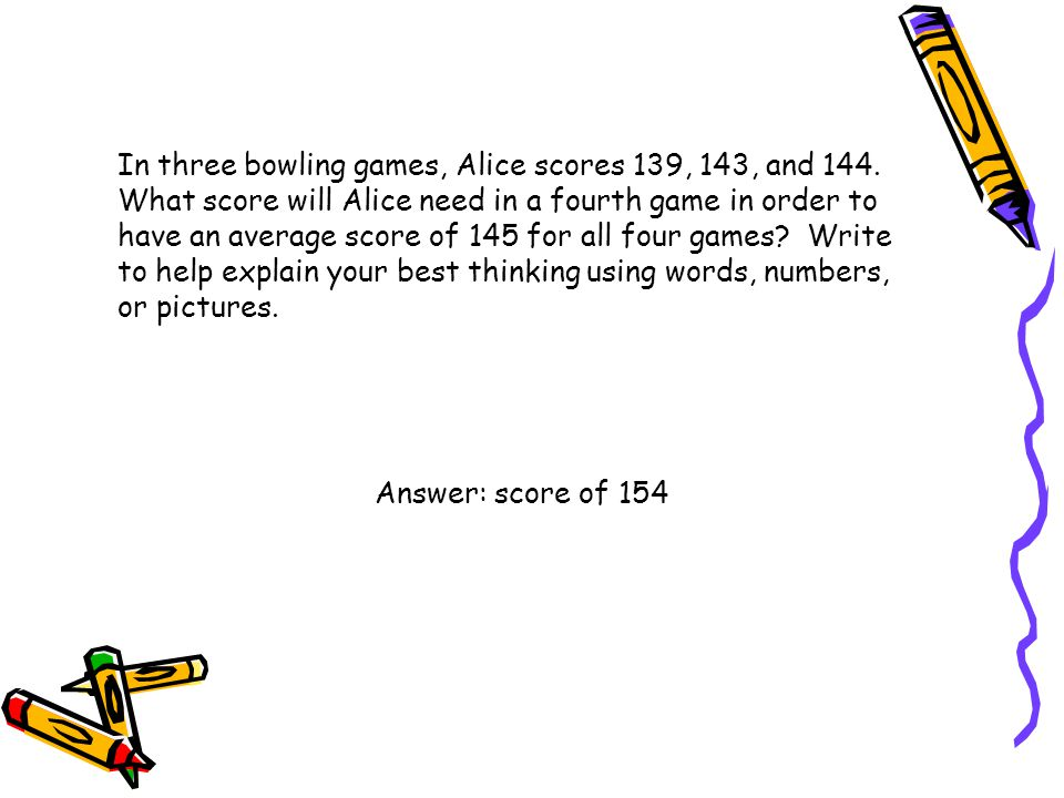 In three bowling games, Alice scores 139, 143, and 144. What score will Alice need in a fourth game in order to have an average score of 145 for all f