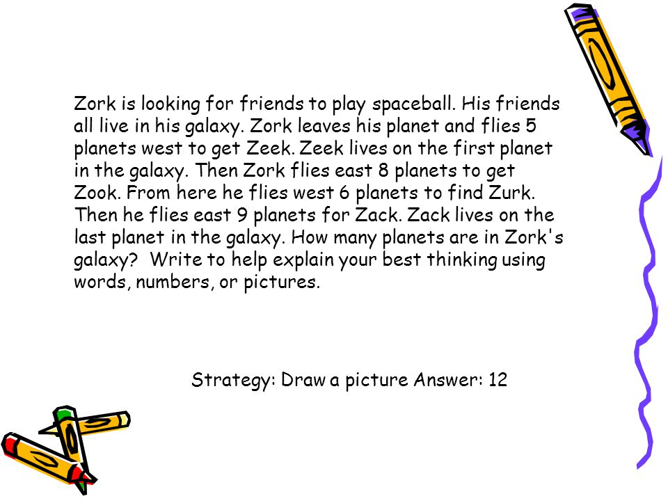 Zork is looking for friends to play spaceball. His friends all live in his galaxy. Zork leaves his planet and flies 5 planets west to get Zeek. Zeek l