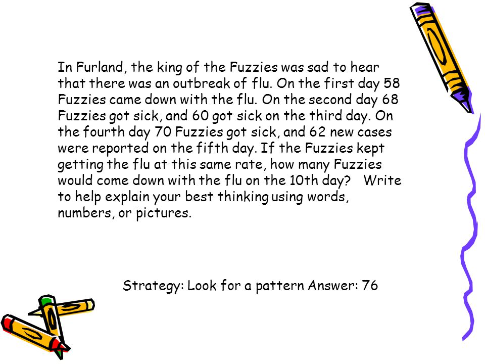 In Furland, the king of the Fuzzies was sad to hear that there was an outbreak of flu. On the first day 58 Fuzzies came down with the flu. On the seco