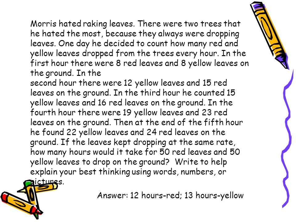 Morris hated raking leaves. There were two trees that he hated the most, because they always were dropping leaves. One day he decided to count how man