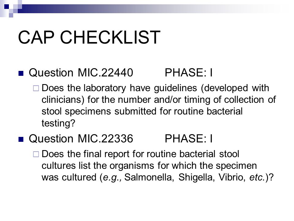 CAP CHECKLIST Question MIC.22440 PHASE: I  Does the laboratory have guidelines (developed with clinicians) for the number and/or timing of collection