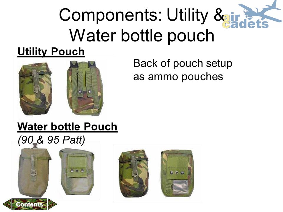 Components: Utility & Water bottle pouch Back of pouch setup as ammo pouches Utility Pouch Water bottle Pouch (90 & 95 Patt) Contents