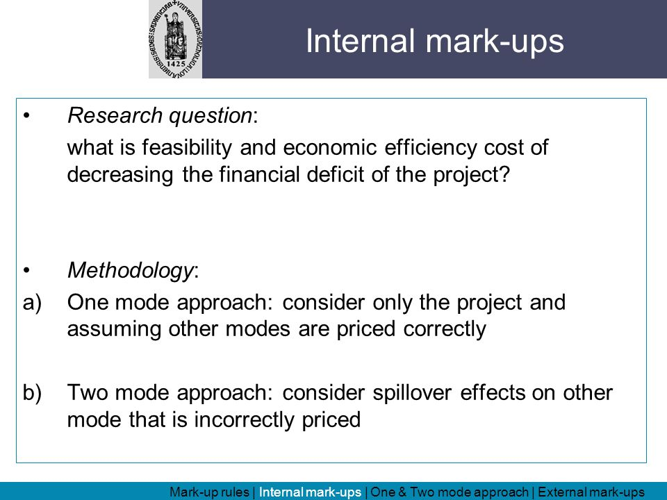 Research question: what is feasibility and economic efficiency cost of decreasing the financial deficit of the project.