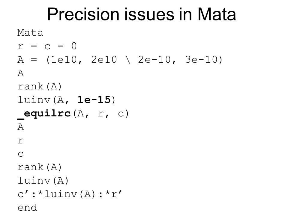 Matrix algebra clear mata mata rseed(14170) N = 3000 rA = rnormal(5, 5, 0, 1) rB = rnormal(5, N, 0, 1) rC = rnormal(N, 5, 0, 1) d = rnormal(1, N, 0, 1) V = (rA, rB \ rC, diag(d)) V_inv = luinv(V) V_inv[1..5,1..5] ~162 seconds