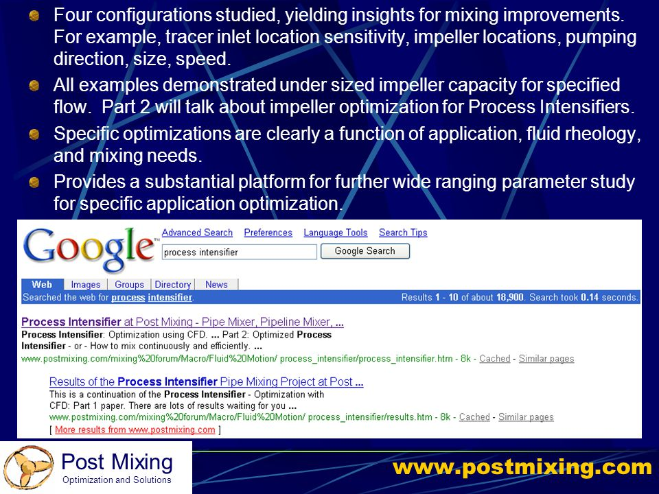 Post Mixing Optimization and Solutions www.postmixing.com Four configurations studied, yielding insights for mixing improvements. For example, tracer