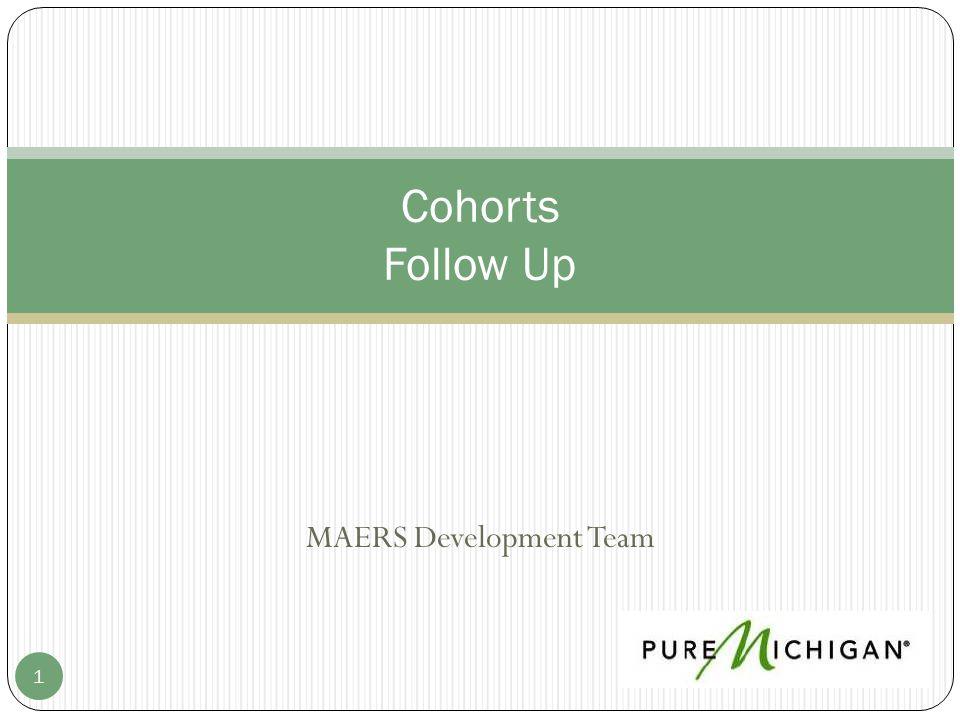 MAERS Development Team 1 Cohorts Follow Up