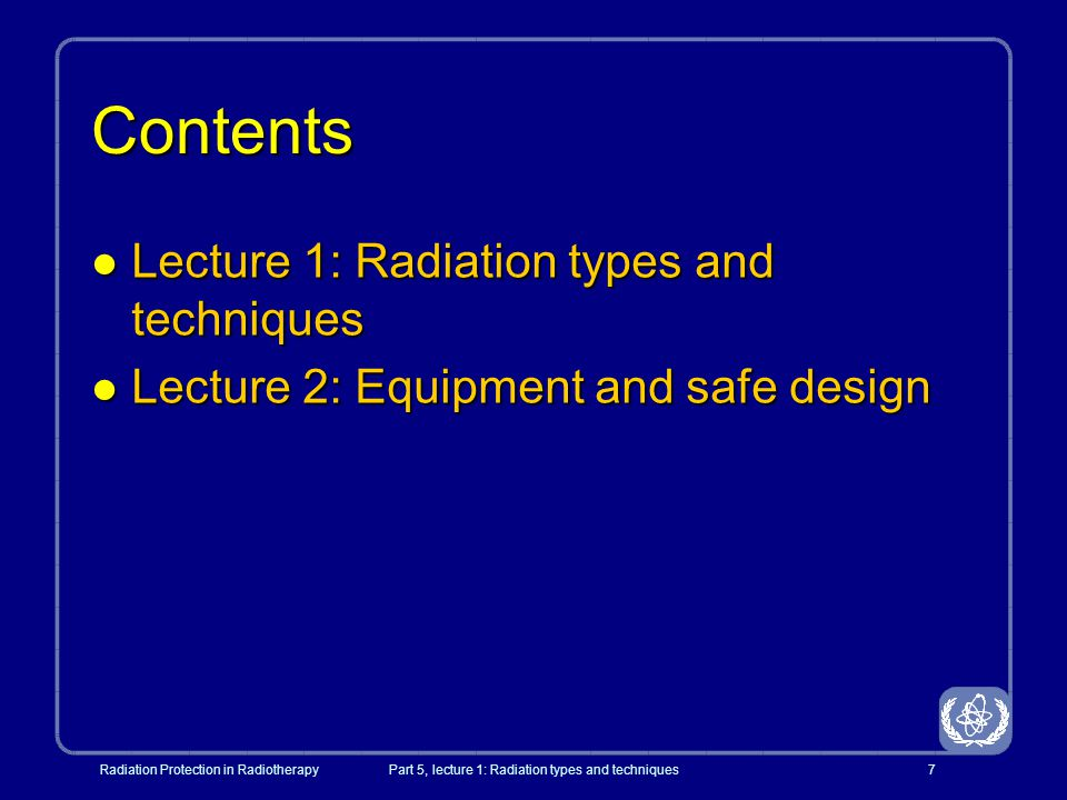 Radiation Protection in RadiotherapyPart 5, lecture 1: Radiation types and techniques88 X Rays and electrons in EBT