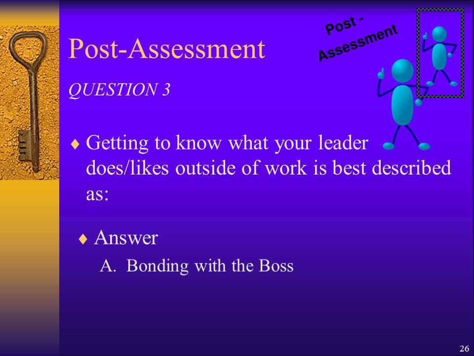 25 Post-Assessment  Dressing professionally and accepting responsibility is best described as: QUESTION 2  Answer A.Acting the Part