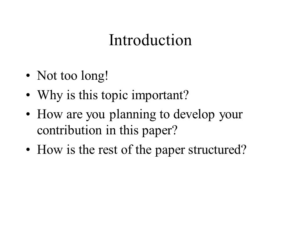 Introduction Not too long. Why is this topic important.