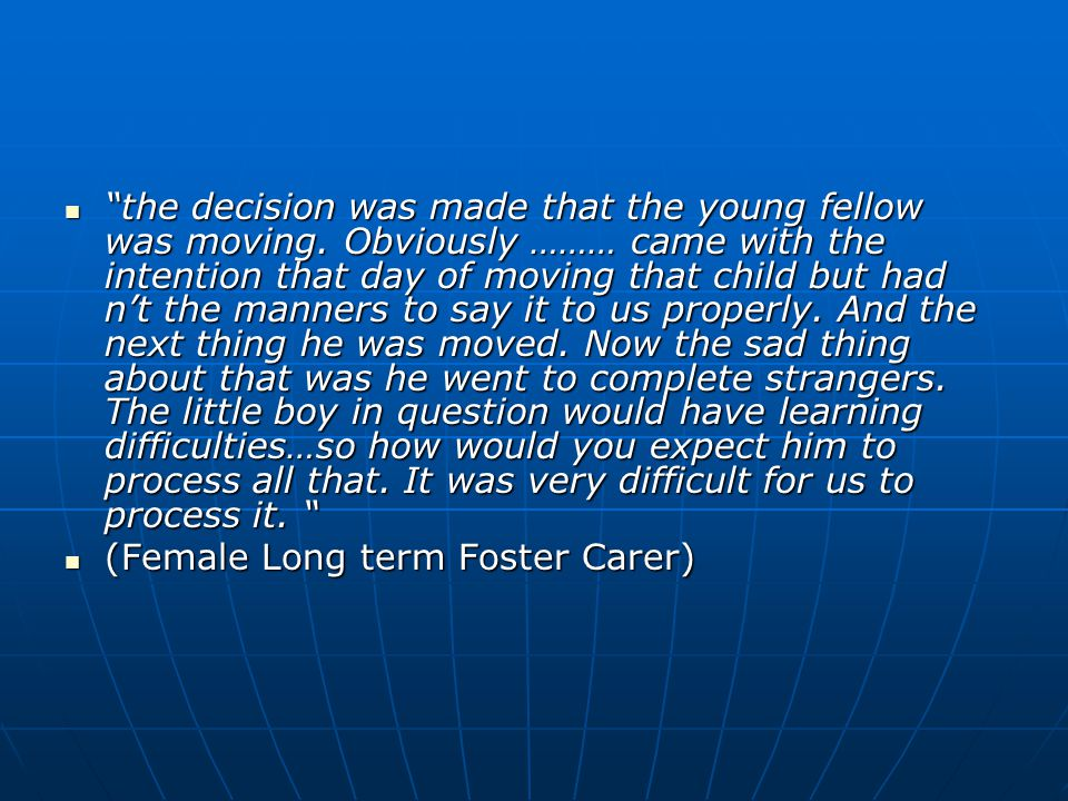 """the decision was made that the young fellow was moving. Obviously ……… came with the intention that day of moving that child but had n't the manners t"
