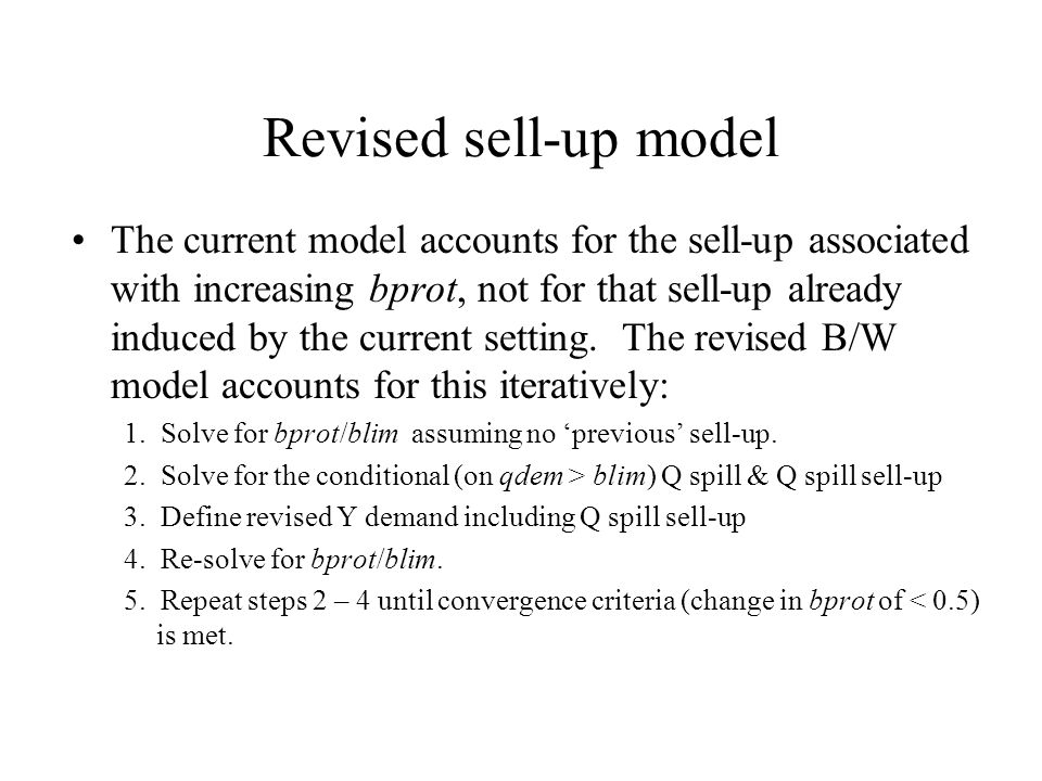 Revised sell-up model The current model accounts for the sell-up associated with increasing bprot, not for that sell-up already induced by the current setting.