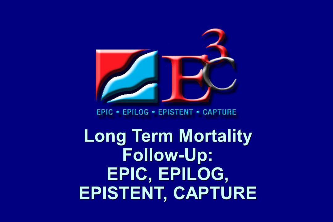 Long Term Mortality Follow-Up: EPIC, EPILOG, EPISTENT, CAPTURE
