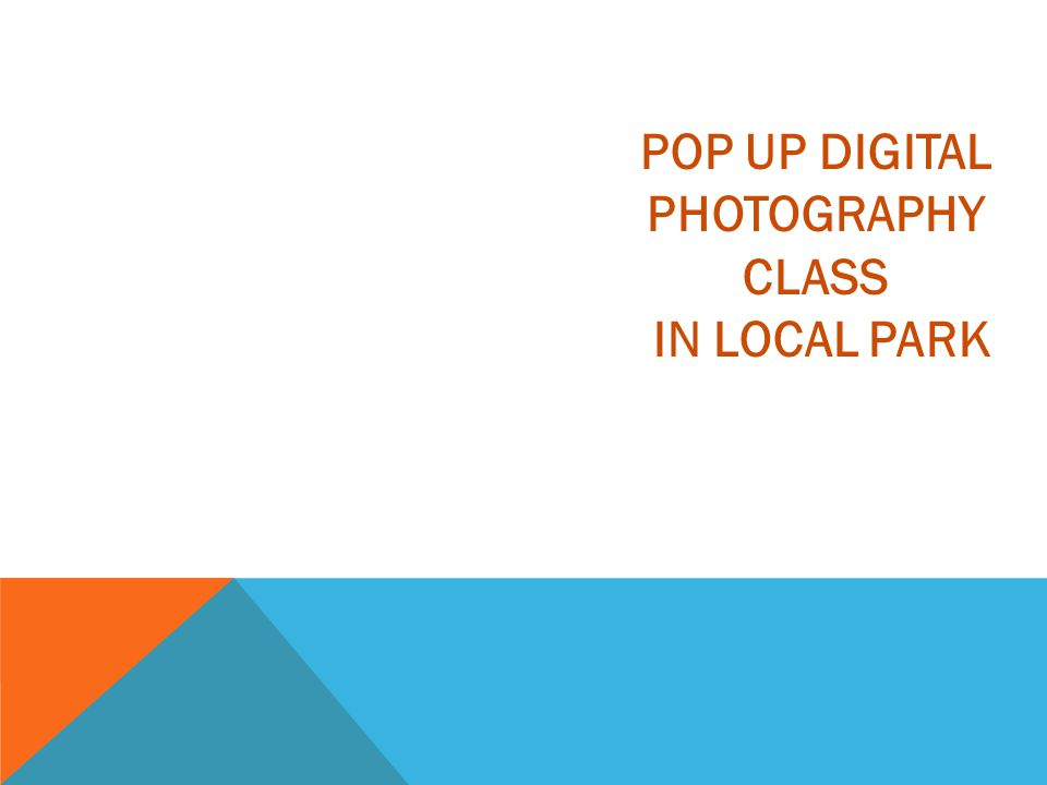 POP UP DIGITAL PHOTOGRAPHY CLASS IN LOCAL PARK